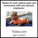 Babies at work policies gain momentum with parents and employers