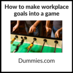 Make workplace goals into a game