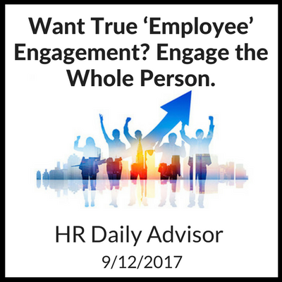 Want true employee engagement, engage the whole person part 1