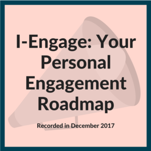 I-Engage Your Personal Engagement Roadmap